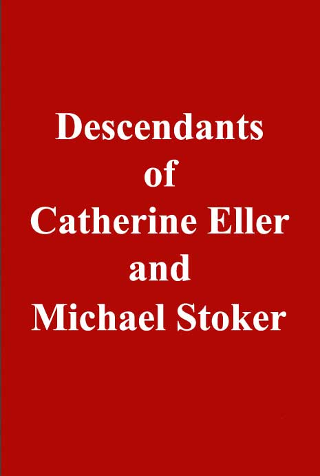 'Descendants of Catherine Eller and Michael Stoker'
